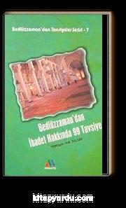 Bediüzzaman'dan İbadet Hakkında 99 Tavsiye / Bediüzzaman'dan Tavsiyeler Serisi-7