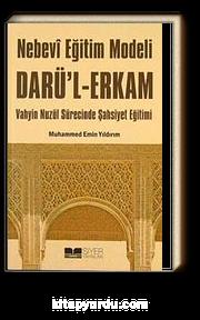 Nebevi Eğitim Modeli Dar'ul Erkam & Vahyin Nuzül Sürecinde Şahsiyet Eğitimi