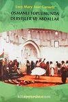 Osmanlı Toplumunda Dervişler ve Abdallar