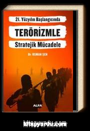 21. Yüzyılın Başlangıcında Terörizmle Stratejik Mücadele