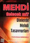Mehdi Gelecek mi? & Dinlerde Mehdi Tasavvurları