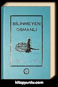 Bilinmeyen Osmanlı (Bez Cilt)