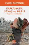 Kafkasya'da Savaş ve Barış & Rusya'nın Sorunlu Hududu