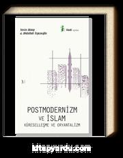 Postmodernizm ve İslam, Küreselleşme ve Oryantalizm