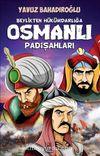 Beylikten Hükümdarlığa Osmanlı Padişahları (Gençler İçin)