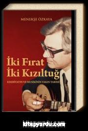 İki Fırat İki Kızıltuğ & Edebiyatın ve Musikinin Yakın Tarihi