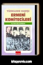 Türklere Karşı Ermeni Komitecileri
