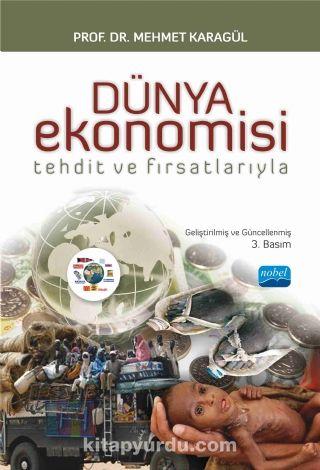 Tehdit ve Fırsatlarıyla Dünya Ekonomisi - Dr. Mehmet Karagül pdf epub