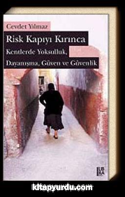 Risk Kapıyı Kırınca & Kentlerde Yoksulluk, Dayanışma, Güven ve Güvenlik