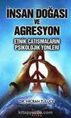 İnsan Doğası ve Agresyon & Etnik Çatışmaların Psikolojik Yönleri