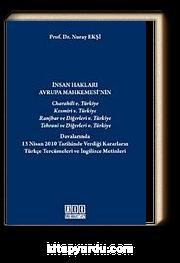 İnsan Hakları Avrupa Mahkemesi'nin Türkiye Davalarında 13 Nisan 2010 Tarihinde Verdiği Kararların Türkçe Tercümeleri ve İngilizce Metinleri