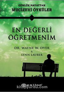 En Değerli Öğretmenim - Dr. Wayne W. Dyer pdf epub