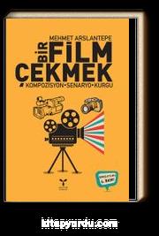 Bir Film Çekmek & Kompozisyon - Senaryo - Kurgu