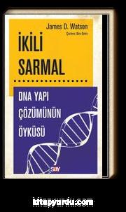 İkili Sarmal & DNA Yapı Çözümünün Öyküsü