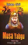 İttifakın Gücü Musa Yabgu