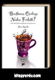 Beethoven Çorbayı Neden Fırlattı?