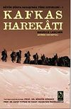 Kafkas Harekatı & Büyük Dünya Savaşı'nda Türk Cepheleri