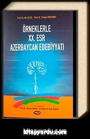 Örneklerle XX. Esr Azerbaycan Edebiyyatı
