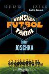Vahşiler Futbol Takımı 9: Joker Joschka