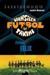 Vahşiler Futbol Takımı 2: Fırtına Felix (Ciltli)