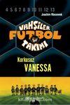 Vahşiler Futbol Takımı 3: Korkusuz Vanessa (Ciltli)