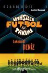 Vahşiler Futbol Takımı 5: Lokomotif Deniz (Ciltli)