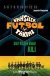 Vahşiler Futbol Takımı 4: Dört Kişiye Bedel Juli (Ciltli)