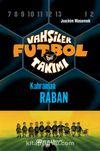 Vahşiler Futbol Takımı 6: Kahraman Raban (Ciltli)