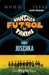 Vahşiler Futbol Takımı 9: Joker Joschka (Ciltli)