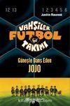 Vahşiler Futbol Takımı 11: Güneşle Dans Eden Jojo (Ciltli)