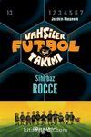 Vahşiler Futbol Takımı 12: Sihirbaz Rocce (Ciltli)