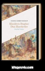 Klasikten Bugüne Dini Hareketler & Sosyoloji Yazıları