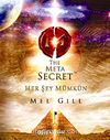 The Meta Secret & Her Şey Mümkün
