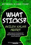 What Sticks- Akılda Kalan Nedir?