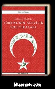 İnkardan Diyaloğa Türkiye'nin Alevilik Politikaları