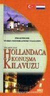 Telafuzlu Hollandaca Konuşma Kitabı