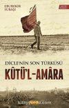 Diclenin Son Türküsü Kutü'l-Amara