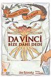 Da Vinci Bize Dahi Dedi & Zamanda Gezinen Üç Kafadar