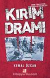 Kırım Dramı & Kırım Türklerinin Varoluş Mücadelesi