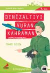 Denizaltıyı Vuran Kahraman Yenişehirli Gazi Müstecip Onbaşı / Çanakkale'nin Kahramanları -5