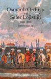 Osmanlı Ordusu ve Sefer Lojistiği (1453-1789)
