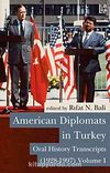 American Diplomats in Turkey & Oral History Transcripts, Vols. I-II