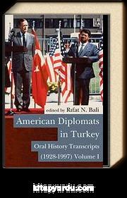 American Diplomats in Turkey & Oral History Transcripts, Vols. I-II