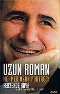 Uzun Roman Mehmed Uzun Portresi - Ferzende Kaya pdf epub