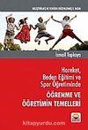 Hareket, Beden Eğitimi ve Spor Öğretiminde Öğrenme ve Öğretimin Temelleri