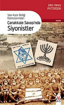 Sion Katır Birliği Komutanından Çanakkale Savaşı'nda Siyonistler