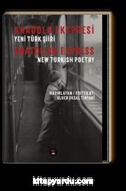 Anadolu Ekspresi  Yeni Türk Şiiri & Anatolian Express New Turkish Poetry