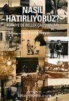 Nasıl Hatırlıyoruz? & Türkiye'de Bellek Çalışmaları