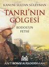 Kanuni Sultan Süleyman Tanrının Gölgesi