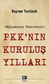 Bilinmeyen Yönleriyle PKK'nın Kuruluş Yılları